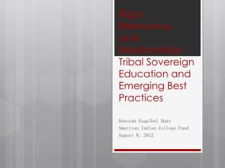 Rigor, Relevance, and Relationships: Tribal Sovereign Education and Emerging Best Practices
