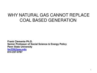 WHY NATURAL GAS CANNOT REPLACE COAL BASED GENERATION