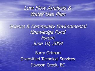 Barry Ortman Diversified Technical Services Dawson Creek, BC