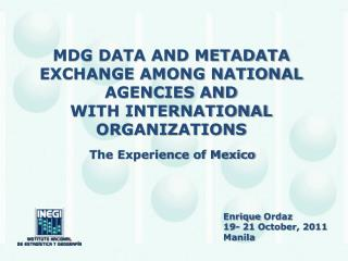 MDG DATA AND METADATA EXCHANGE AMONG NATIONAL AGENCIES AND WITH INTERNATIONAL ORGANIZATIONS