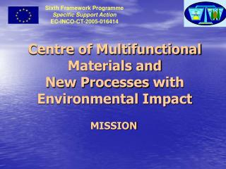 Centre of Multifunctional Materials and  New Processes with Environmental Impact