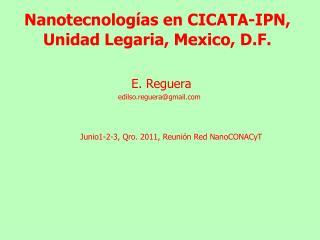 Nanotecnologías en CICATA-IPN, Unidad  Legaria ,  Mexico , D.F.