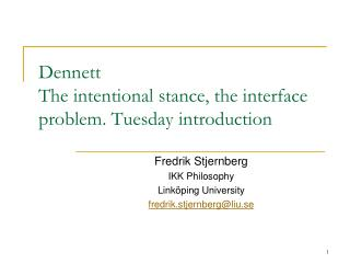 Dennett The intentional stance, the  interface problem. Tuesday introduction