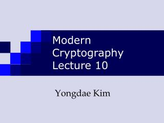 Modern Cryptography Lecture 10