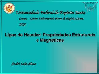 Ligas de  Heusler : Propriedades Estruturais e Magnéticas