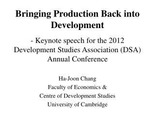 Ha-Joon Chang Faculty of Economics &  Centre of Development Studies University of Cambridge