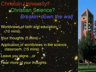 Christian University? Christian Science? Breakin' down the wall