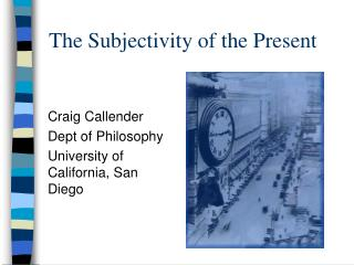The Subjectivity of the Present