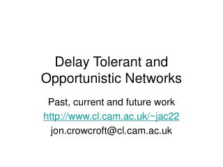 Delay Tolerant and Opportunistic Networks