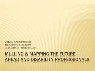 Mulling & Mapping the Future AHEAD and Disability Professionals