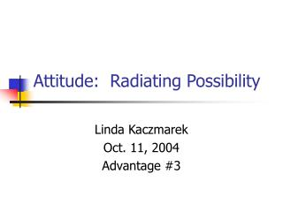 Attitude:  Radiating Possibility
