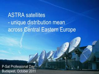 ASTRA satellites  - unique distribution mean across Central Eastern Europe