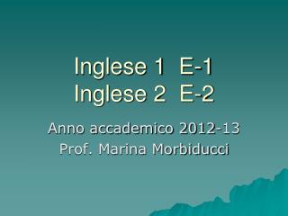 Inglese 1  E-1 Inglese 2  E-2