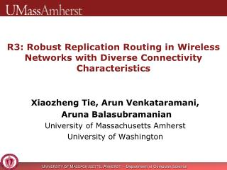 R3: R obust Replication Routing in Wireless Networks with Diverse Connectivity Characteristics