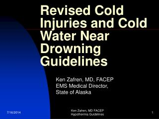 Revised Cold Injuries and Cold Water Near Drowning Guidelines
