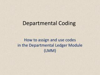 Departmental Coding