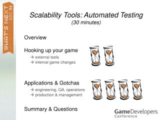 Scalability Tools: Automated Testing 30 minutes