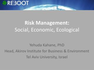 Risk Management: Social, Economic, Ecological