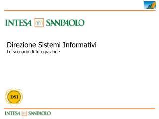 Direzione Sistemi Informativi Lo scenario di Integrazione
