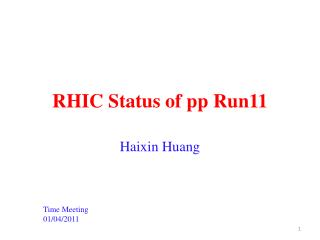 RHIC Status of pp Run11
