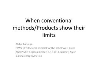 When conventional methods/Products show their limits