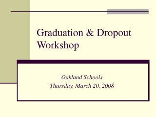 Graduation & Dropout Workshop