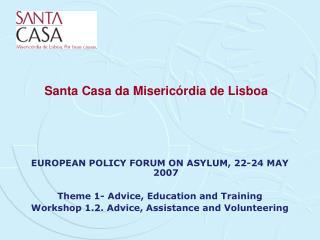 EUROPEAN POLICY FORUM ON ASYLUM, 22-24 MAY 2007   Theme 1- Advice, Education and Training