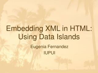 Embedding XML in HTML: Using Data Islands
