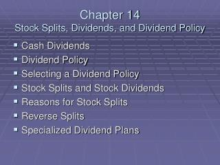 Chapter 14 Stock Splits, Dividends, and Dividend Policy