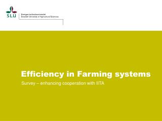 Efficiency in Farming systems