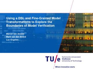 Using a DSL and Fine-Grained Model Transformations to Explore the Boundaries of Model Verification