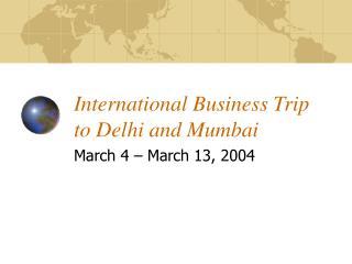 International Business Trip to Delhi and Mumbai