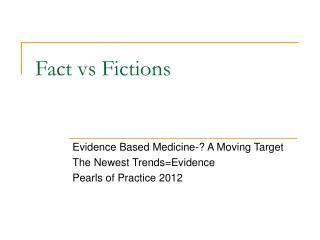 Fact vs Fictions