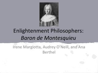 E nlightenment Philosophers:  Baron de Montesquie u