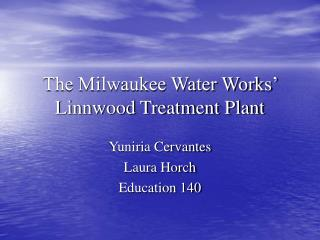 The Milwaukee Water Works' Linnwood Treatment Plant
