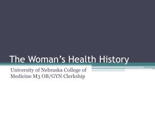 The Woman's Health History