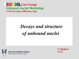 Decays and structure               of unbound nuclei
