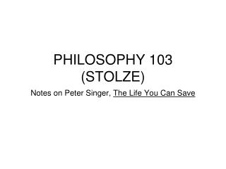 PHILOSOPHY 103 (STOLZE)