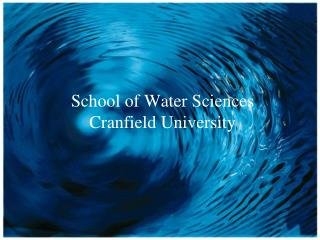 School of Water Sciences Cranfield University