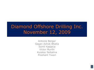 Diamond Offshore Drilling Inc. November 12, 2009