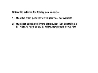 Scientific articles for Friday oral reports: Must be from peer-reviewed journal, not website