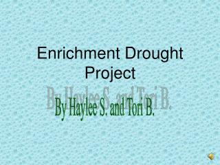Enrichment Drought Project