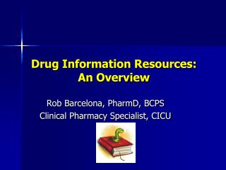 Drug Information Resources: An Overview