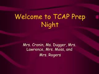 Welcome to TCAP Prep Night