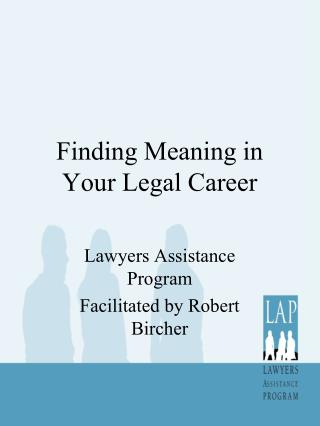 Finding Meaning in Your Legal Career