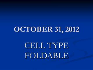 OCTOBER 31, 2012