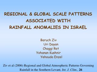 REGIONAL & GLOBAL SCALE PATTERNS ASSOCIATED WITH  RAINFALL ANOMALIES IN ISRAEL