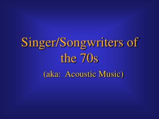 Singer/Songwriters of the 70s