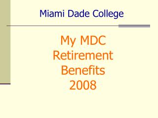 My MDC Retirement Benefits 2008