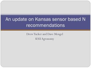 An update on Kansas sensor based N  recommendations